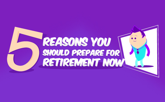 5 Reasons You Should Prepare for Retirement Now - Thumbnail